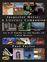 Inspector Morse: A Literary Companion: An A-Z Guide to the Books of Colin Dexter (Paperback)