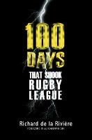 100 Days That Shook Rugby League 2017