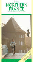 Cycling Northern France: Cycle Routes North of the Loire (Paperback)