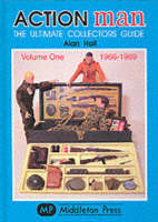 Action Man: 1966-69 v. 1: The Ultimate Collector's Guide - Collectors guides (Hardback)