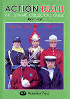Action Man: 1970-1977 v. 2: The Ultimate Collector's Guide - Collectors guides (Hardback)