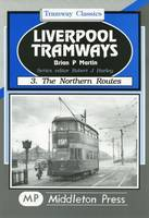 Liverpool Tramways: Northern Routes v. 3 - Tramways (Hardback)