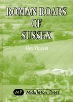 Roman Roads of Sussex - Sussex Books (Hardback)