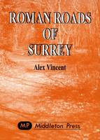 Roman Roads of Surrey - Sussex Books (Hardback)