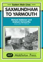 Saxmundham to Yarmouth - Eastern Main Lines (Hardback)