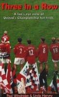 Three in a Row: A Fan's Eye-view of United's Championship Hat-trick (Paperback)