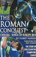 Roman Conquest: Chelsea -- Kings of Europe 2012 (Paperback)