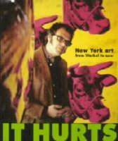 It Hurts: New York Art from Warhol to Now (Paperback)