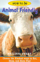 How to be Animal Friendly (Paperback)