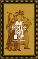 Away from the Light of Day