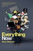 Everything Now: Communication Persuasion and Control: How the Instant Society is Shaping What We Think (Paperback)