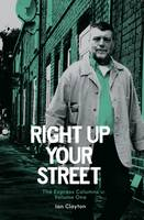Right Up Your Street: Volume 1: The Express Columns (Paperback)