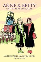 Anne & Betty: United By The Struggle (Hardback)