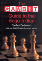 The GAMBIT Guide to the Bogo-Indian - Gambit chess (Paperback)