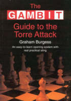 The GAMBIT Guide to the Torre Attack (Paperback)