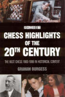 Chess Highlights of the 20th Century: The Best Chess 1900-1999 in Historical Context (Hardback)
