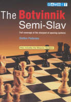 The Botvinnik Semi-Slav: Full Coverage of the Sharpest of Opening Systems (Paperback)