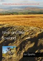 Hike and Bike Bowland: 24 Walks and 11 Cycle Rides Including a Long Distance Circular Walk (Paperback)