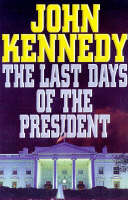 The Last Days of the President (Hardback)