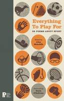 Everything to Play for: 99 Poems About Sport (Hardback)