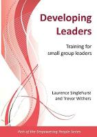 Developing Leaders: Training for small group leaders - Empowering People (Paperback)