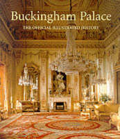 Buckingham Palace: The Official Illustrated History (Paperback)