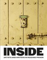 Inside: Artists and Writers in Reading Prison (Hardback)
