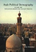 Arab Political Demography: Volume I: Population Growth & Natalist Policies (Hardback)