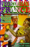 Vegetarian France - Veggie Guides No. 1 (Paperback)