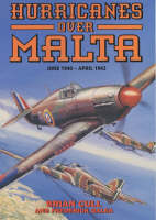 Hurricanes Over Malta: June 1940-April 1942 (Hardback)