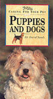 Caring for Your Pet Puppies and Dogs - Pet Care (Paperback)
