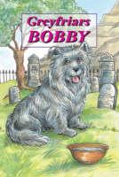 Greyfriars Bobby - The Story of an Edinburgh Dog (Hardback)