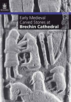 Early Medieval Carved Stones at Brechin Cathedral (Paperback)
