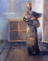 Celia Paul: Stillness Paintings, Works on Paper and Prints (Paperback)