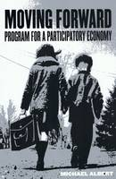Moving Forward: Programme for a Participatory Economy (Paperback)