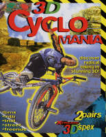 3D Cyclo Mania: Discover Radical Biking in Stunning 3D (Paperback)