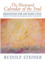 The Illustrated Calendar of the Soul: Meditations for the Yearly Cycle (Hardback)