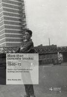 More Than Concrete Blocks: Dublin City's Twentieth-Century Buildings and Their Stories,1940-72: Vol. II