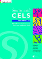 Success with CELS: Preliminary Student's Book: A Preparation Course for the Certificates in English Language Skills - Success with CELS S. No.1