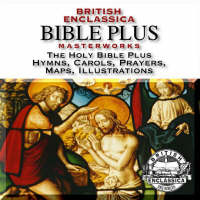 British Enclassica Bible Plus Masterworks: the Holy Bible Plus Hymns, Carols, Prayers, Maps, Illustrations