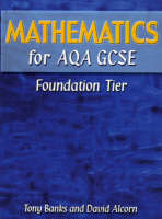 Mathematics for AQA GCSE Foundation Tier (Hardback)