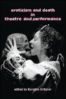 Eroticism and Death in Theatre and Performance (Paperback)