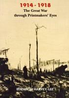 1914-1918 the Great War Through Printmakers' Eyes (Paperback)
