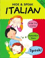 Hide & Speak Italian - Hide & Speak (Paperback)