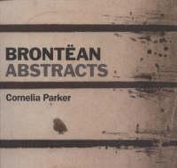 Cornelia Parker: Brontean Abstracts (Paperback)