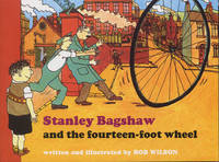 Stanley Bagshaw and the Fourteen Foot Wheel (Paperback)