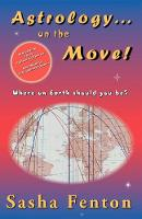 Astrology...on the Move!: Where on Earth Should You Be? (Paperback)