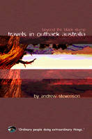 Travels in Outback Australia: Beyond the Black Stump (Paperback)
