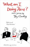 What am I Doing Here?: More Poems (Hardback)