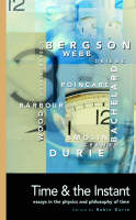 Time and the Instant - Philosophy of Science (Paperback)